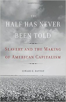 Cover of the book Half Has Never Been Told by Edward Baptist