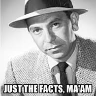 "Agent Joe Friday with the text ""Just the Facts, Ma'am"""