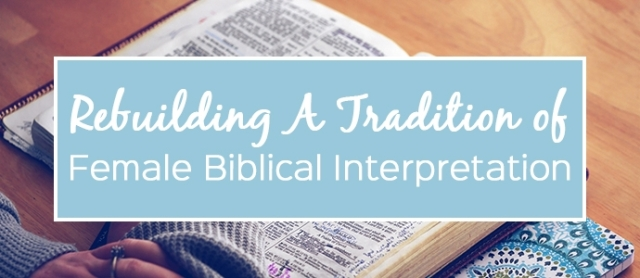 "Banner showing open Bible with text ""rebuilding a tradition of female biblical interpretation"""