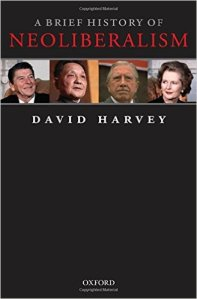A Brief History of Neoliberalism by David Harvey (Oxford University Press, 2005)